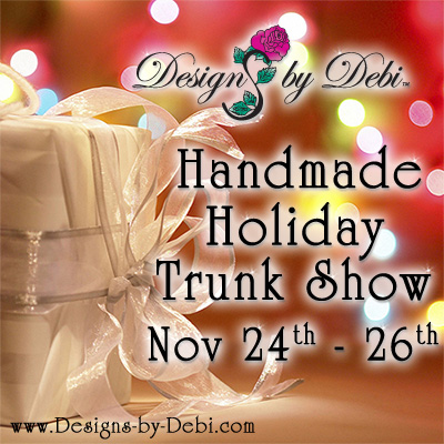 copyright Designs by Debi Handmade Jewelry Holiday Trunk Show Nov 24th - 26th