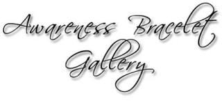 Awareness Bracelet Gallery