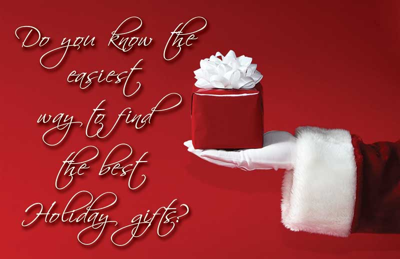 gloved Santa hand palm up holding a red gift with a white bow and the question Do you know the easiest way to find the best Holiday gifts?