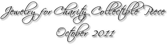 Designs by Debi Jewelry for Charity Collectible Piece October 2011