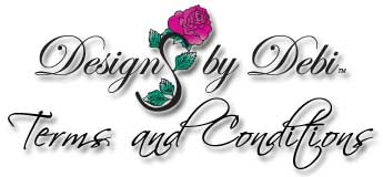 Designs by Debi Terms and Conditions